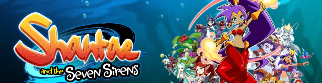 Shantae and the Seven Sirens - Release: 28. Mai 2020 für die PlayStation 4, Xbox One, Nintendo Switch & PC